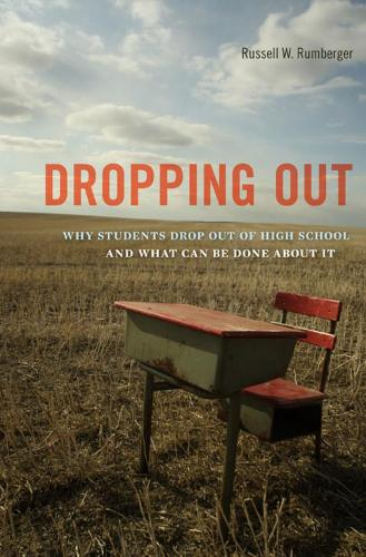 Dropping Out: Why Students Drop Out of High School and What Can Be Done About It (Paperback)