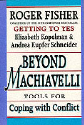 Beyond Machiavelli: Tools for Coping with Conflict (Paperback)
