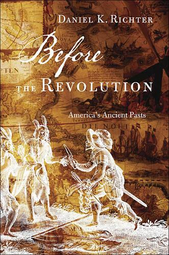 Before the Revolution: America's Ancient Pasts (Paperback)