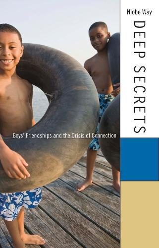 Deep Secrets: Boys' Friendships and the Crisis of Connection (Paperback)
