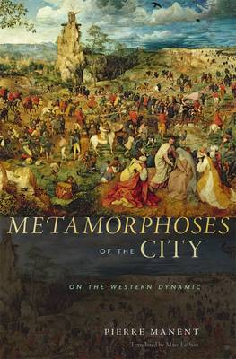 Metamorphoses of the City: On the Western Dynamic (Hardback)