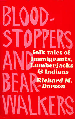 Bloodstoppers and Bearwalkers: Folk Traditions of the Upper Peninsula (Paperback)