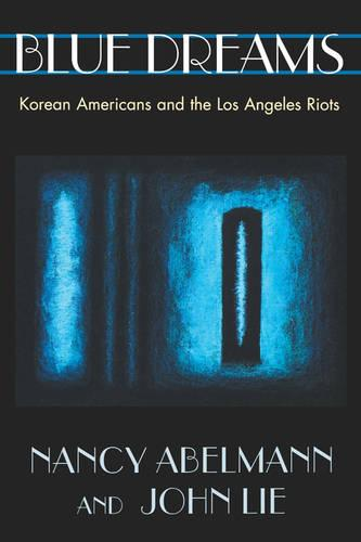 Blue Dreams: Korean Americans and the Los Angeles Riots (Paperback)