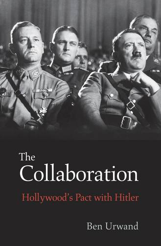 The Collaboration: Hollywood's Pact with Hitler (Paperback)