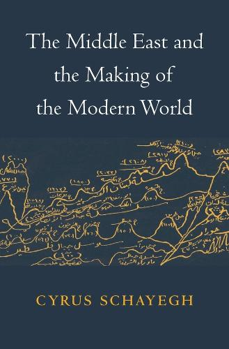 The Middle East and the Making of the Modern World (Hardback)