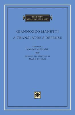 A Translator's Defense - The I Tatti Renaissance Library (Hardback)