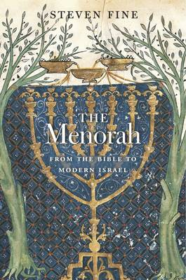 The Menorah: From the Bible to Modern Israel (Hardback)