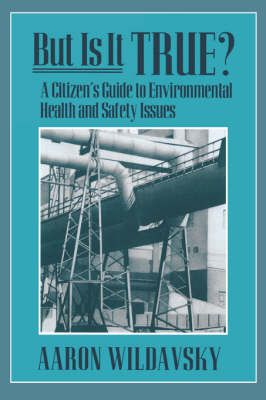 But Is It True?: A Citizen's Guide to Environmental Health and Safety Issues (Paperback)