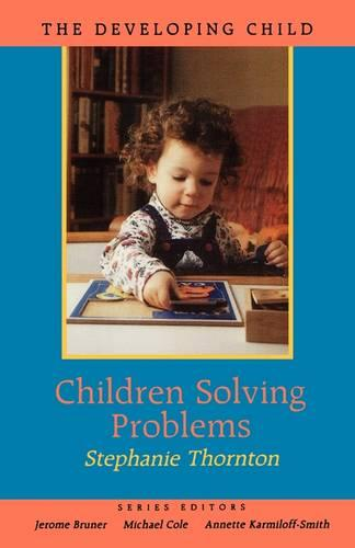 Children Solving Problems - The Developing Child (Paperback)