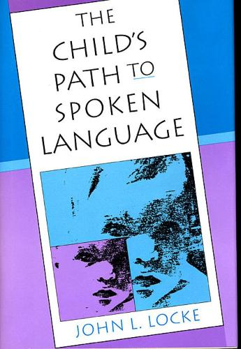 The Child's Path to Spoken Language (Paperback)