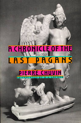 A Chronicle of the Last Pagans (Hardback)