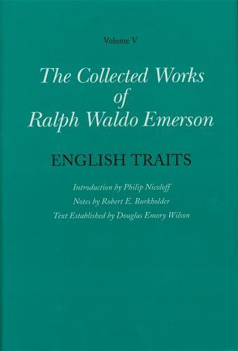 Ralph Waldo Emerson Collected Works of Ralph Waldo Emerson: English Traits Volume V (Hardback)
