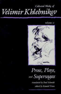 Collected Works: Prose, Plays and Supersagas v. 2 (Hardback)