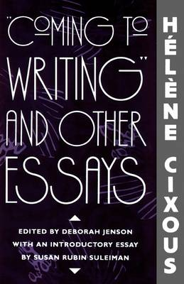 Coming to Writing and Other Essays (Paperback)