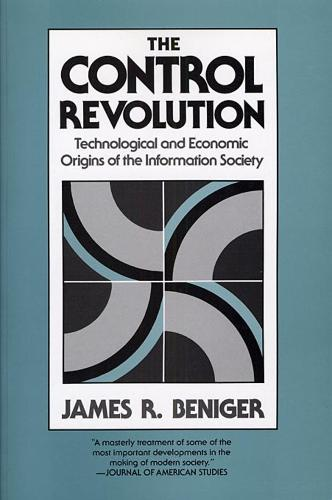 The Control Revolution: Technological and Economic Origins of the Information Society (Paperback)