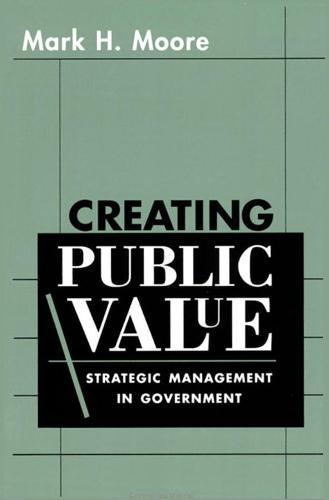 Creating Public Value: Strategic Management in Government (Paperback)