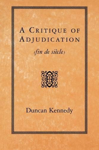A Critique of Adjudication (Fin de Siecle) (Paperback)