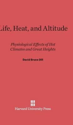 Life, Heat, and Altitude (Hardback)