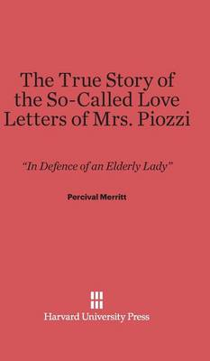 The True Story of the So-Called Love Letters of Mrs. Piozzi (Hardback)