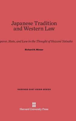 Japanese Tradition and Western Law - Harvard East Asian 48 (Hardback)