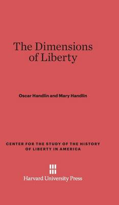 The Dimensions of Liberty - Center for the Study of the History of Liberty in America 12 (Hardback)