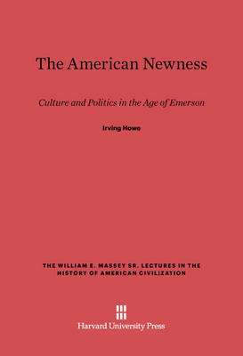 The American Newness - William E. Massey Sr. Lectures in the History of American Ci 1986 (Hardback)
