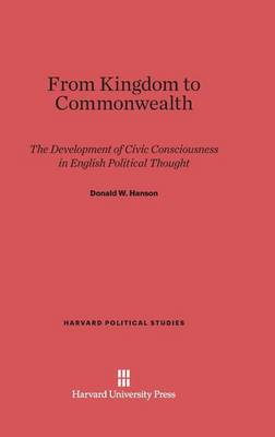 From Kingdom to Commonwealth - Harvard Political Studies 11 (Hardback)