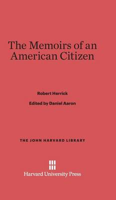 The Memoirs of an American Citizen - John Harvard Library (Hardcover) 82 (Hardback)