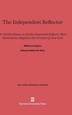 The Independent Reflector - John Harvard Library (Hardcover) 7 (Hardback)