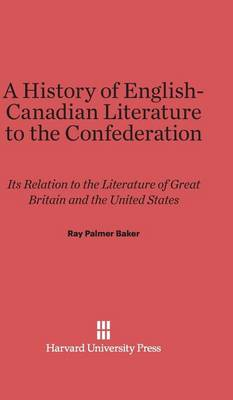 A History of English-Canadian Literature to the Confederation (Hardback)