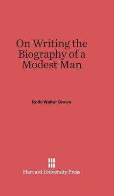 On Writing the Biography of a Modest Man (Hardback)