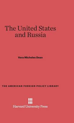 The United States and Russia - American Foreign Policy Library 2 (Hardback)