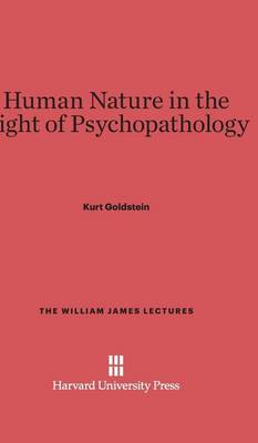Human Nature in the Light of Psychopathology - William James Lectures 2 (Hardback)