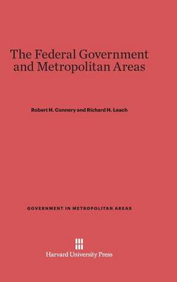 The Federal Government and Metropolitan Areas - Government in Metropolitan Areas (Hardback)