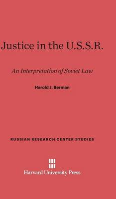 Justice in the U.S.S.R. - Russian Research Center Studies 3 (Hardback)