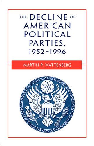 The Decline of American Political Parties, 1952-1996: Fifth Edition (Paperback)