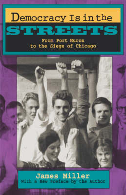 Democracy is in the Streets: From Port Huron to the Siege of Chicago (Paperback)