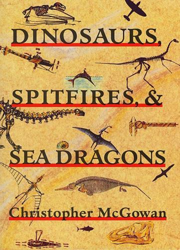 Dinosaurs, Spitfires, and Sea Dragons (Paperback)