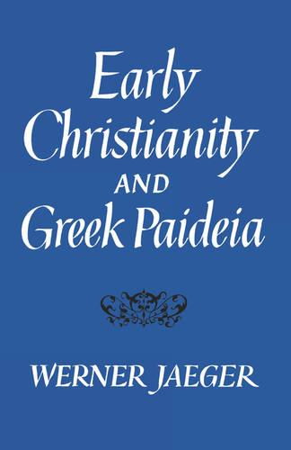 Early Christianity and Greek Paideia (Paperback)