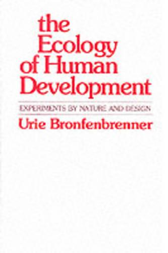 The Ecology of Human Development: Experiments by Nature and Design (Paperback)