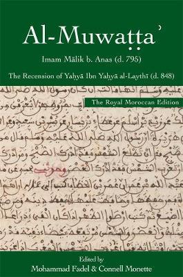 al-Muwatta', the Royal Moroccan Edition: The Recension of Yahya Ibn Yahya al-Laythi - Harvard Series in Islamic Law (Hardback)