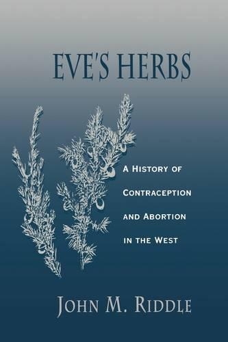 Eve's Herbs: A History of Contraception and Abortion in the West (Paperback)
