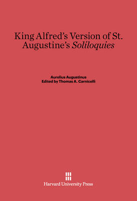 King Alfred's Version of St. Augustine's Soliloquies (Hardback)