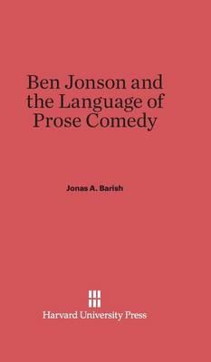 Ben Jonson and the Language of Prose Comedy (Hardback)
