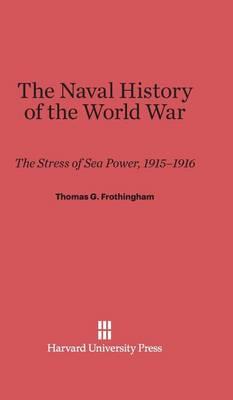 The Naval History of the World War (Hardback)