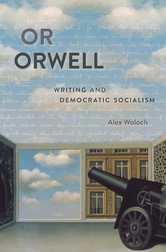 Or Orwell: Writing and Democratic Socialism (Hardback)