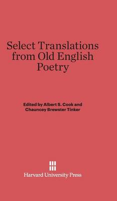 Select Translations from Old English Poetry (Hardback)