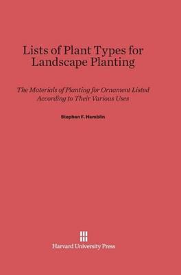 Lists of Plant Types for Landscape Planting (Hardback)