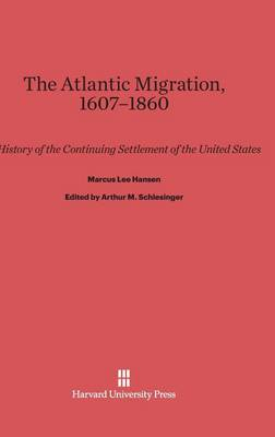 The Atlantic Migration, 1607-1860 (Hardback)