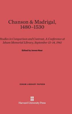 Chanson & Madrigal, 1480-1530 - Isham Library Papers 2 (Hardback)